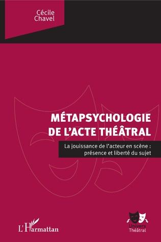 Couverture La métapsychologie de l'acte théâtral