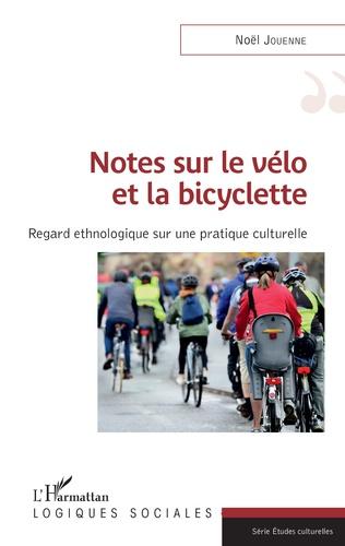 Couverture Notes sur le vélo et la bicyclette
