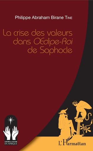 Couverture La crise des valeurs dans <em>Oedipe-Roi</em> de Sophocle