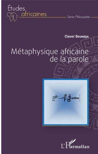 Couverture Métaphysique africaine de la parole