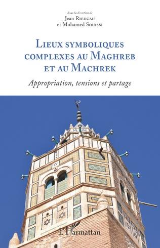 Couverture Lieux symboliques complexes au Maghreb et au Machrek
