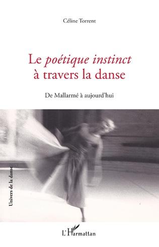 Couverture Le Poétique instinct à travers la danse