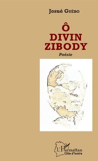 Couverture Ô divin Zibody
