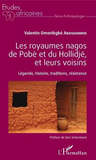 Couverture Les royaumes nagos de Pobè et du Hollidjé, et leurs voisins