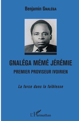 Couverture Gnaléga Mémé Jérémie Premier proviseur ivoirien
