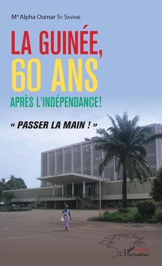 Couverture La Guinée, 60 ans après l'indépendance !