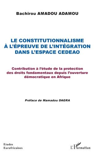 Couverture Le constitutionnalisme à l'épreuve de l'intégration dans l'espace CEDEAO