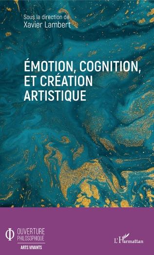 Couverture Emotion, cognition, et création artistique