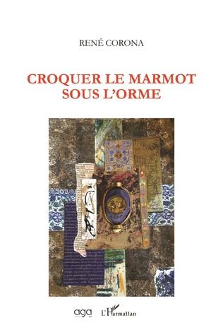 Couverture Croquer le marmot sous l'orme