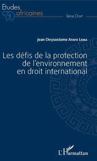Couverture Les défis de la protection de l'environnement en droit international
