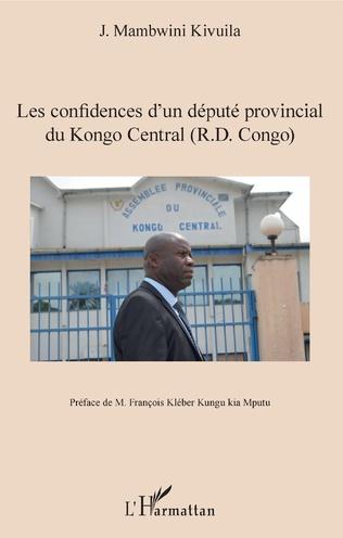 Couverture Les confidences d'un député provincial du Kongo Central (R.D. Congo)