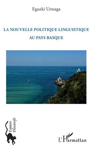 Couverture La nouvelle politique linguistique au Pays Basque
