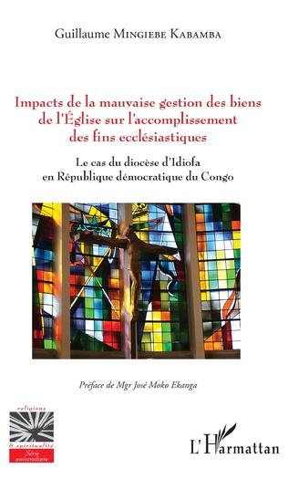 Couverture Impacts de la mauvaise gestion des biens de l'Eglise sur l'accomplissement des fins ecclésiastiques