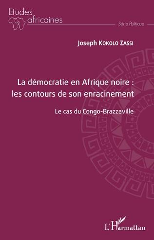 Couverture La démocratie en Afrique noire : les contours de son enracinement