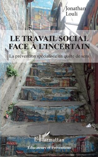 Couverture Le travail social face à l'incertain