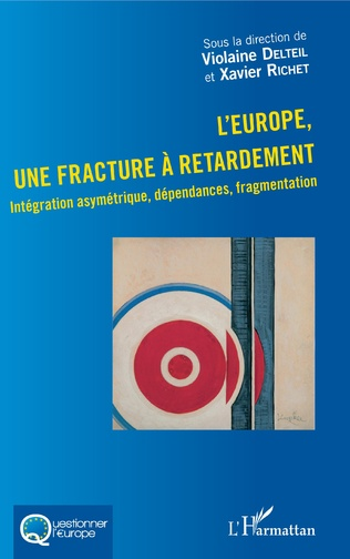 Couverture L'Europe, une fracture à retardement