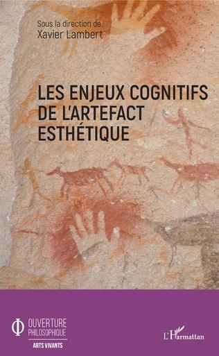Couverture Les enjeux cognitifs de l'artefact esthétique