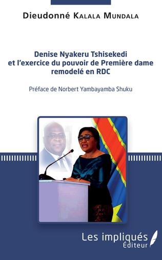 Couverture Denise Nyakeru Tshisekedi et l'exercice du pouvoir de Première dame remodelé en RDC