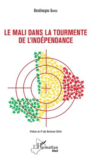 Couverture Le Mali dans la tourmente de l'indépendance