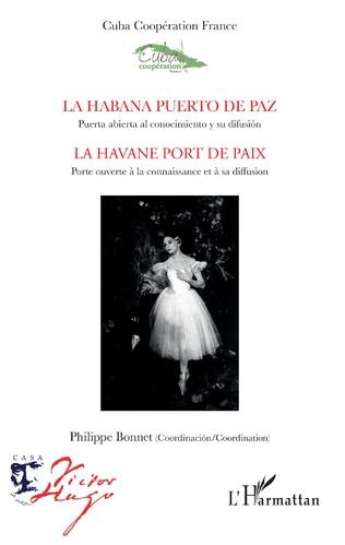 Couverture La Habana puerto de paz. Puerta abierta al conocimiento y su difusión