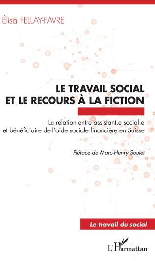 Couverture Le travail social et le recours à la fiction