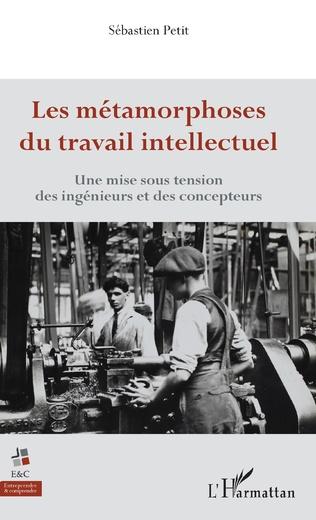 Vignette document Les  métamorphoses du travail intellectuel : une mise sous tension des ingénieurs et des concepteurs