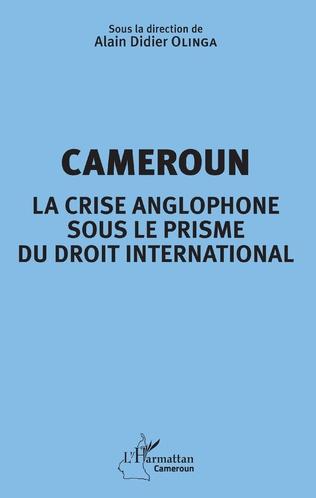 Couverture Cameroun la crise anglophone sous le prisme du droit international