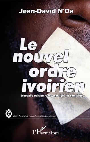 Couverture Le nouvel ordre ivoirien (nouvelle édition revue, corrigée et complétée)