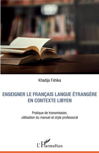 Couverture Enseigner le français langue étrangère en contexte libyen