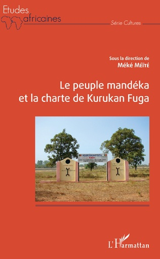 Couverture Le peuple Mandéka et la charte de Kurukan Fuga