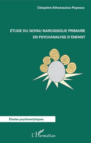 Couverture Etude du noyau narcissique primaire en psychanalyse d'enfant