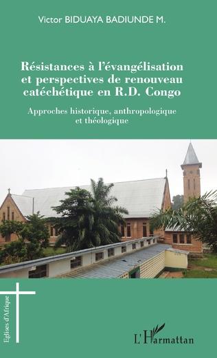 Couverture Résistances à l'évangélisation et perspectives de renouveau catéchétique en R.D. Congo