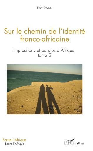 Couverture Sur le chemin de l'identité franco-africaine