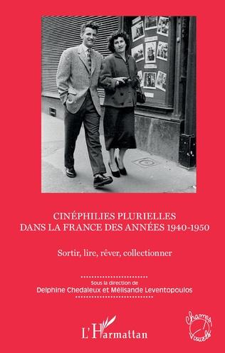 Couverture Cinéphilies plurielles dans la France des années 1940-1950