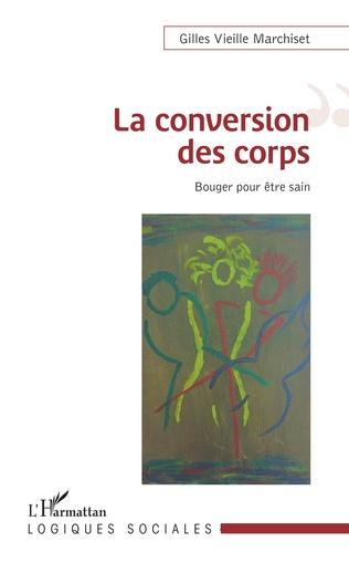 Couverture La conversion des corps