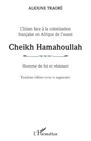Couverture Cheikh Hamahoullah Homme de foi et résistant