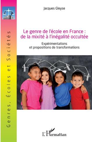 Couverture Le genre de l'école en France : de la mixité à l'inégalité occultée