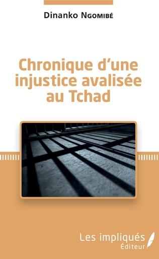 Couverture Chronique d'une injustice avalisée au Tchad