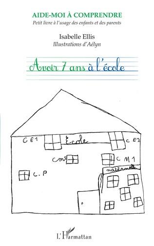 Couverture Avoir 7 ans à l'école
