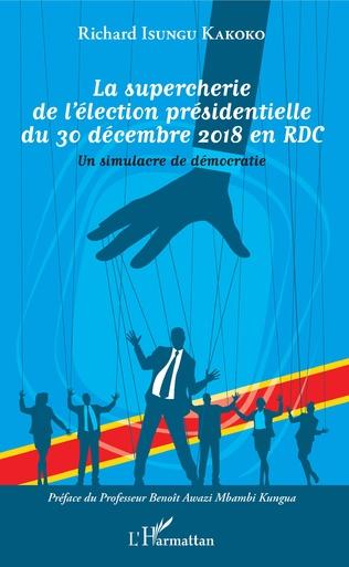 Couverture La supercherie de l'élection présidentielle du 30 décembre 2018 en RDC