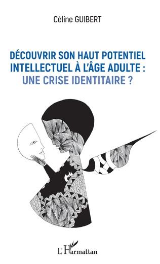 Couverture Découvrir son haut potentiel intellectuel à l'âge adulte : une crise identitaire ?