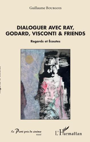 Couverture Dialoguer avec Ray, Godard, Visconti & friends