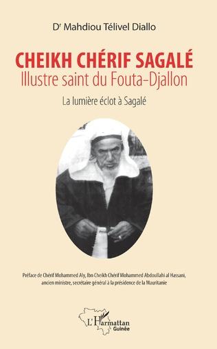 Couverture Cheikh Chérif Sagalé. Illustre saint du fouta-Djallon