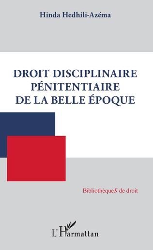 Couverture Droit disciplinaire pénitentiaire de la belle époque