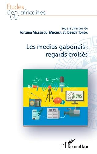 Couverture Les médias gabonais : regards croisés