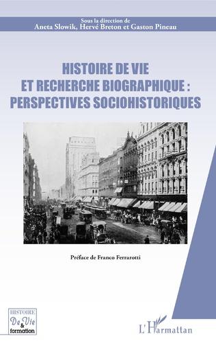 Couverture Histoire de vie et recherche biographique : perspectives sociohistoriques