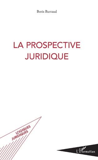 Couverture La prospective juridique