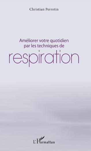Couverture Améliorer votre quotidien par les techniques de respiration
