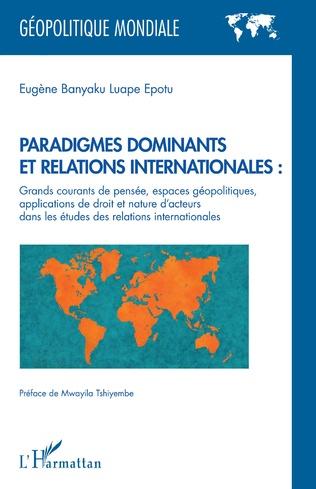 Couverture Paradigmes dominants et relations internationales :