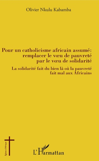 Couverture Pour un catholicisme africain assumé : remplacer le voeu de pauvreté par le veau de solidarité